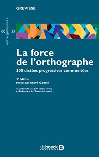 force de l'orthographe (La)