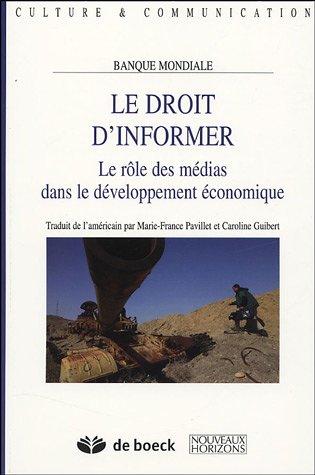 Droit d'informer (Le) ; rôle des médias dans le développement économique (Le)