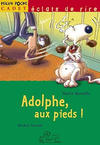 Adolphe, aux pieds !