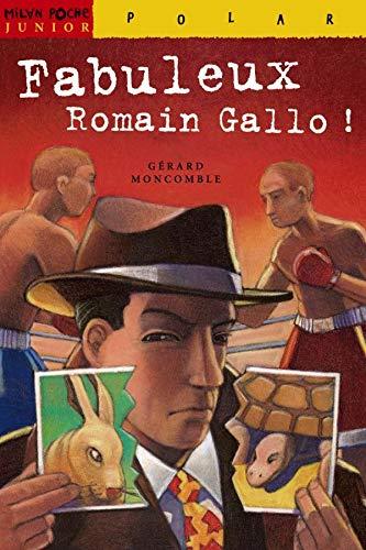 Fabuleux Romain Gallo !