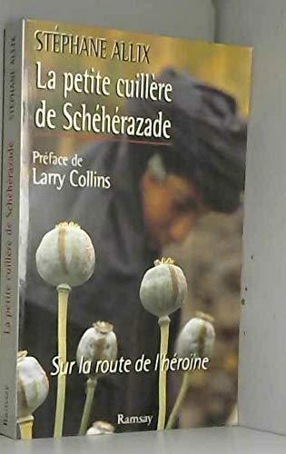 Petite cuillère de Schéhérazade (La)