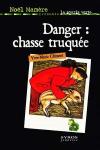 Danger: chasse truquée