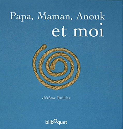 Papa, maman, Anouk et moi