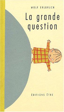 Grande question (La)
