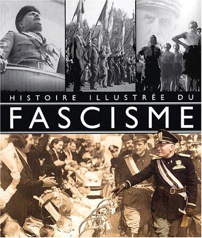 Histoire illustrée du fascisme