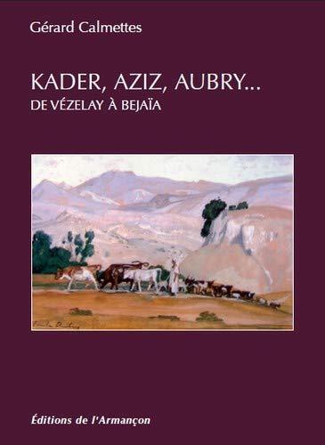 Kader, Aziz, Aubry...