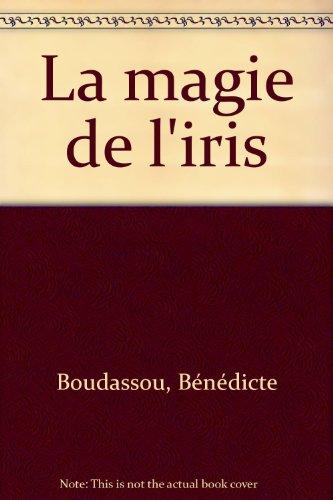 La magie de l'iris