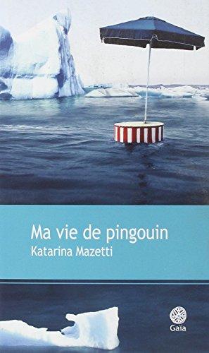Ma vie de pingouin