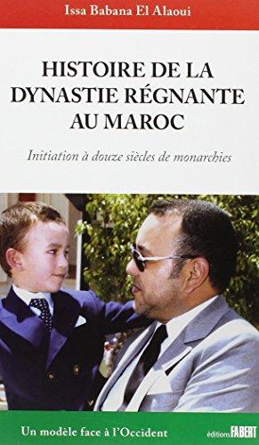 Histoire de la dynastie régnante au Maroc