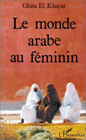 Monde arabe au féminin. (Le)