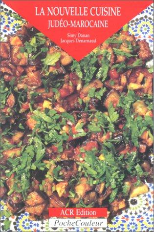 Nouvelle cuisine Judéo-Marocaine (La)