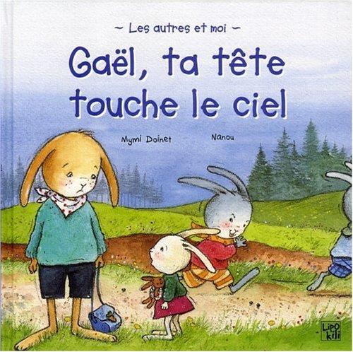Gaël, ta tête touche le ciel