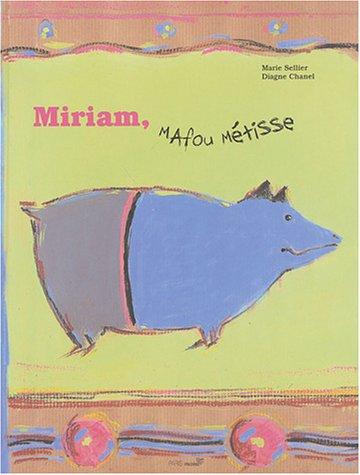 Miriam, Mafou métisse