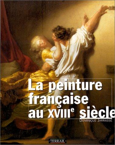 Peinture française au XVIIIe siècle (La)