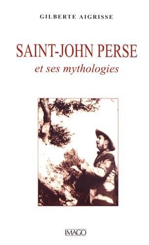 Saint-John Perse et ses mythologies