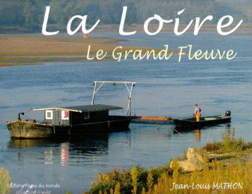La Loire, le grand fleuve