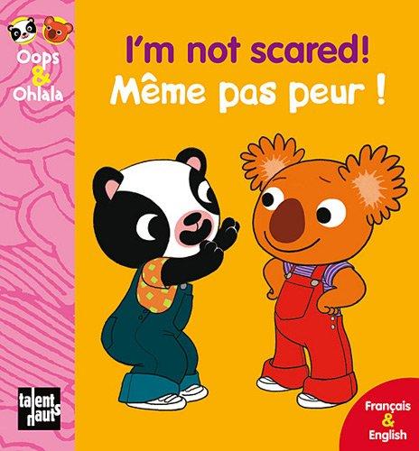 I'm not scared! Même pas peur !