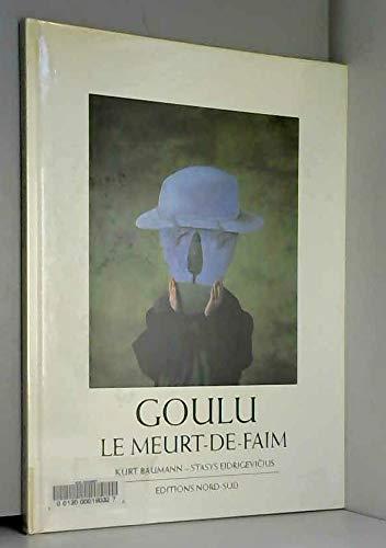 Goulu le meurt-de-faim