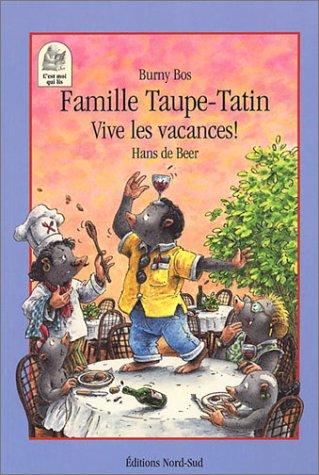 Famille Taupe-Tatin, vive les vacances !