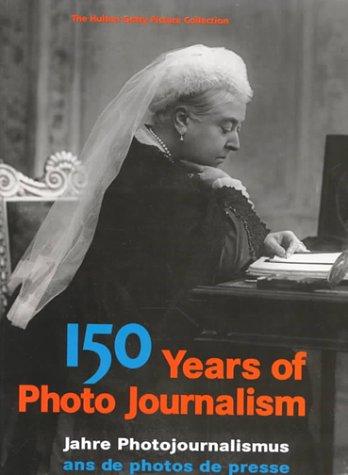 Cent cinquante ans de photojournalisme