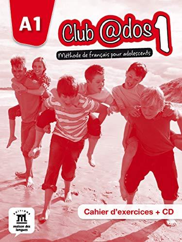 Club @dos 1 / méthode de français pour adolescents, A1 : cahier d'exercices + CD