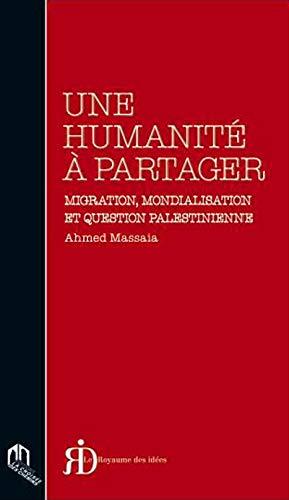 Une humanite a partager : migration, mondialisatio