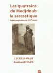 Les quatrains de Medjdoub le sarcastique