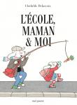 Ecole, maman & moi (L')