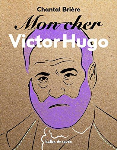 Mon cher Victor Hugo